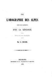 De l'orographie des Alpes dans ses rapports avec la géologie