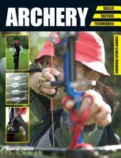 Archery: Skills. Tactics. Techniques