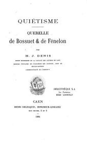 Quiétisme: querelle de Bossuet & de Fénelon