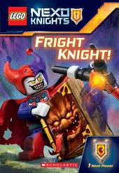 Fright Knight! (LEGO NEXO Knights: Chapter Book)