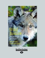 Wild Justice  The Moral Lives of Animals  Large Print 16pt  PDF