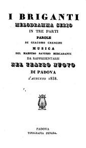 I briganti: melodramma serio in tre parti : da rappresentarsi nel Teatro Nuovo di Padova l'autunno 1838