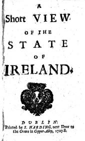 A short view of the state of Ireland. [By Jonthan Swift.]