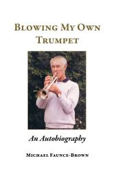 Blowing My Own Trumpet Book PDF