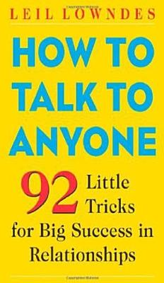How to Talk to Anyone  92 Little Tricks for Big Success in Relationships PDF