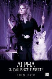 Alpha - L'alliance funeste-: Volume3