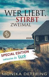 Wer liebt, stirbt zweimal: Special Edition: Inklusive Booksnacks (Insel-Krimi, Nordsee-Krimi, Kriminalroman)