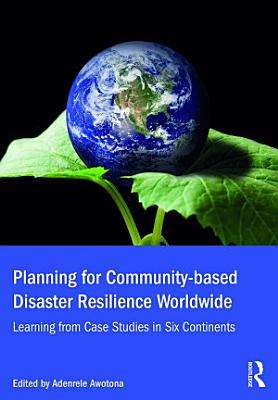 Planning for Community-based Disaster Resilience Worldwide