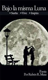 Bajo la misma Luna: Sueña, Vive, Inspira...