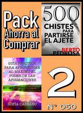Pack Ahorra al Comprar 2 (Nº 050): Guía práctica para aprovechar al máximo el poder de las afirmaciones & 500 Chistes para partirse el ajete