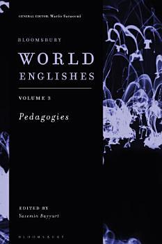 Bloomsbury World Englishes Volume 3  Pedagogies PDF