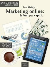 Marketing online: Le basi per capirlo