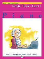 Alfred's Basic Piano Library - Recital Book 4: Learn to Play with this Esteemed Piano Method