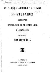 C. Plini Caecili Secundi Epistularum libri novem; Epistularum ad Traianum liber; Panegyricus