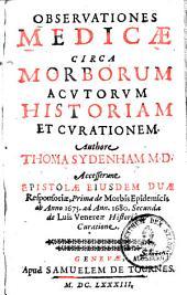 Observationes medicae circa morborum acutorum historiam et curationem