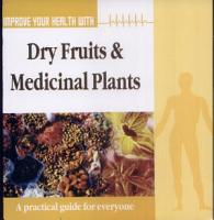 Improve Your Health With Dry Fruits And Medicinal Plants PDF