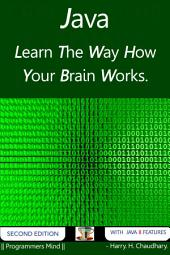 Java :: Learn The Way How Your Brain Works.