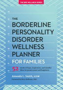 The Borderline Personality Disorder Wellness Planner for Families Book