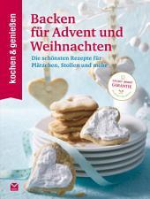 K&G - Backen für Advent und Weihnachten: Die schönsten Rezepte für Plätzchen, Stollen und mehr