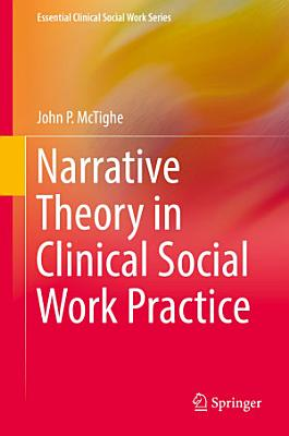 Narrative Theory in Clinical Social Work Practice PDF