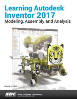 Learning Autodesk Inventor 2017 PDF