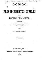 Código de procedimientos civiles del estado de Jalisco: Promulgado en virtud de lo dispuesto por el Decreto núm. 208, fecha 30 de octubre de 1886