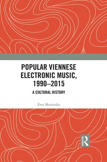 Popular Viennese Electronic Music  1990   2015 PDF