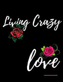 Living Crazy Love Workbook Book PDF