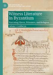 Witness Literature in Byzantium PDF