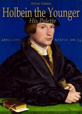 Holbein the Younger: His Palette