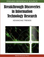 Breakthrough Discoveries in Information Technology Research: Advancing Trends: Advancing Trends