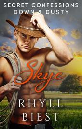 Secret Confessions: Down & Dusty – Skye (Novella)