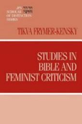 Studies in Bible and Feminist Criticism (JPS Scholar of Distinction Series)