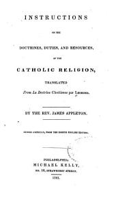 Instructions on the Doctrines, Duties, and Resources, of the Catholic Religion