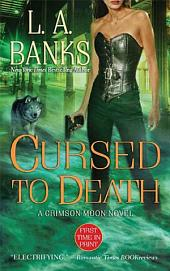 Cursed to Death: A Crimson Moon Novel
