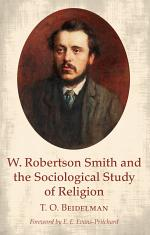 W. Robertson Smith and the Sociological Study of Religion