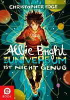 Albie Bright   Ein Universum ist nicht genug PDF