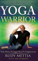 Yoga Warrior   The Jagged Road to Enlightenment