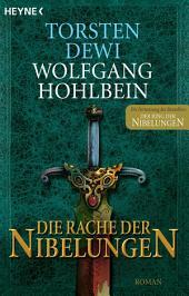 Die Rache der Nibelungen: Roman