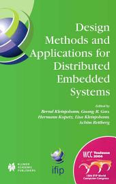 Design Methods and Applications for Distributed Embedded Systems: IFIP 18th World Computer Congress, TC10 Working Conference on Distributed and Parallel, Embedded Systems (DIPES 2004), 22–27 August, 2004 Toulouse, France