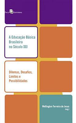 A Educa    o B  sica brasileira no s  culo XXI PDF