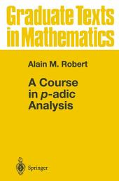 A Course in p-adic Analysis