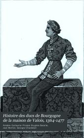 Histoire des ducs de Bourgogne de la maison de Valois, 1364-1477;: pt. 1. Charles le Temeraire