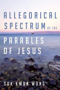 Allegorical Spectrum of the Parables of Jesus PDF