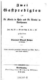 Zwei Gastpredigten zu St. Moritz in Halle und St. Nicolai in Nordhausen über Joh. 10, 27-30 und Eph. 5, 15-21 gehalten vom Diaconus ---in Delitzsch