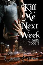 Kill Me Next Week (Liz Baker, #2)