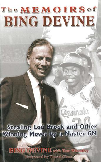 The Memoirs of Bing Devine  Stealing Lou Brock and Other Winning Moves by a Master GM PDF