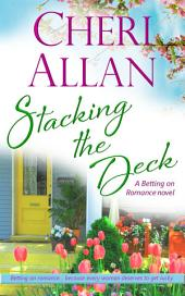 Stacking the Deck (Betting on Romance, Book 2)