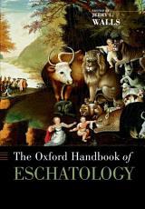 The Oxford Handbook of Eschatology PDF