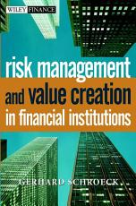 Risk Management and Value Creation in Financial Institutions